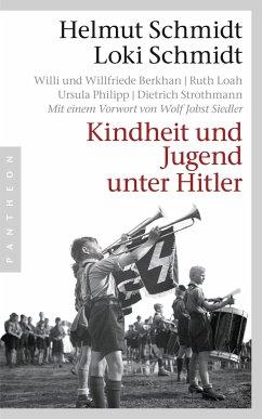 Kindheit und Jugend unter Hitler - Schmidt, Helmut; Schmidt, Loki