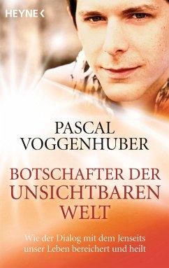 Botschafter der unsichtbaren Welt - Voggenhuber, Pascal