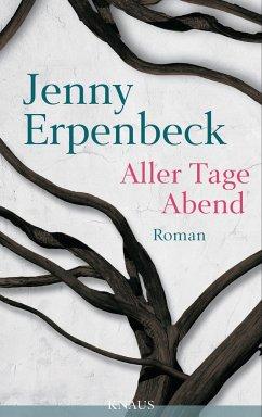 Aller Tage Abend - Erpenbeck, Jenny