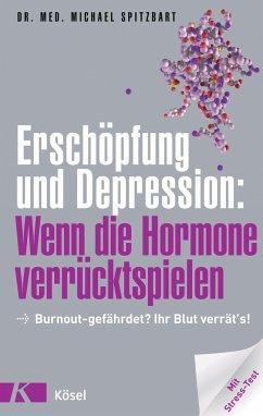 Erschöpfung und Depression: Wenn die Hormone verrücktspielen - Spitzbart, Michael