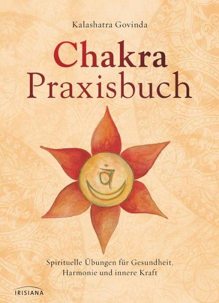 Chakra Praxisbuch Von Kalashatra Govinda Buch B 252 Cher De border=