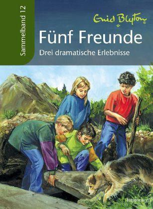 Drei dramatische Erlebnisse / Fünf Freunde Sammelbände Bd.12 - Blyton, Enid