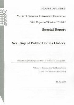50th Report of Session 2010-12: Special Report Scrutiny of Public Bodies Orders: House of Lords Paper 250 Session 2010-12