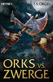 Orks vs. Zwerge / Orks vs. Zwerge Bd.1