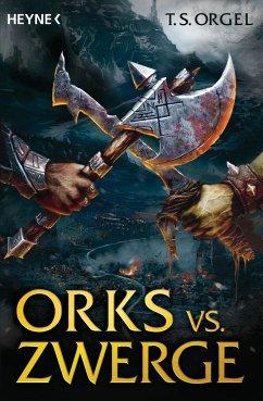 Orks vs. Zwerge Bd.1 - Orgel, T. S.