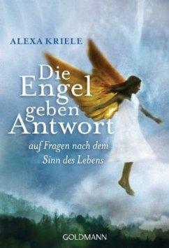 Die Engel geben Antwort auf Fragen nach dem Sinn des Lebens - Kriele, Alexa