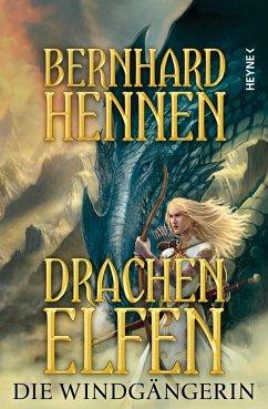 Die Windgängerin / Drachenelfen Bd.2 - Hennen, Bernhard