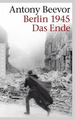 Berlin 1945 - Das Ende - Beevor, Antony