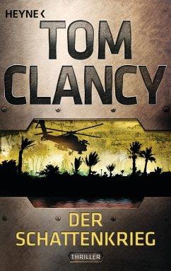 Der Schattenkrieg / Jack Ryan Bd.6 - Clancy, Tom