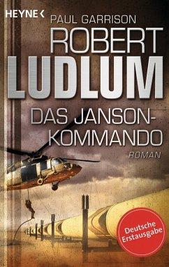 Das Janson-Kommando / Paul Janson Bd.2 - Ludlum, Robert;Garrison, Paul