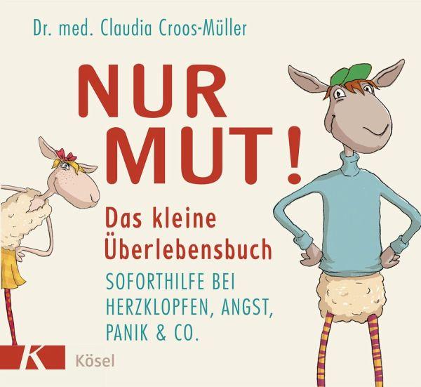 Nur Mut! Das kleine Überlebensbuch - Croos-Müller, Claudia
