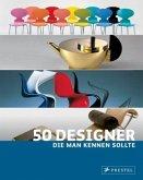 50 Designer, die man kennen sollte