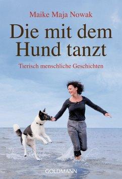 Die mit dem Hund tanzt - Nowak, Maike Maja