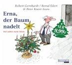 Erna, der Baum nadelt, 1 Audio-CD