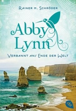 Verbannt ans Ende der Welt / Abby Lynn Bd.1 - Schröder, Rainer M.