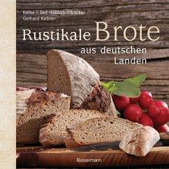 Rustikale Brote aus deutschen Landen - Kellner, Gerhard