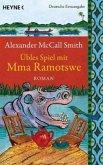 Übles Spiel mit Mma Ramotswe / Mma Ramotswe Bd.10