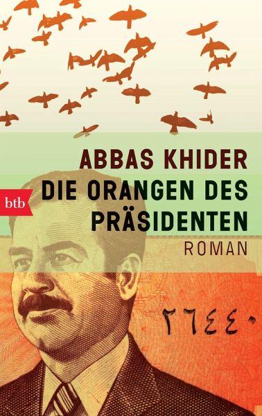 Die Orangen des Präsidenten - Khider, Abbas