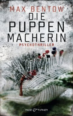 Die Puppenmacherin / Nils Trojan Bd.2 - Bentow, Max