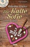 Die Kalte Sofie / Rechtsmedizinerin Sofie Rosenhuth Bd.1
