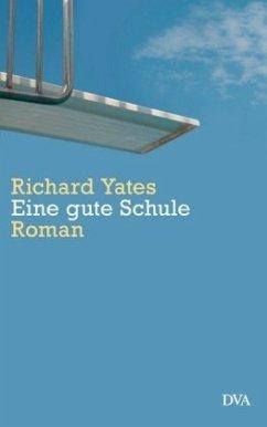 Eine gute Schule - Yates, Richard