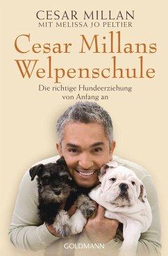 Cesar Millans Welpenschule - Millan, Cesar; Peltier, Melissa Jo