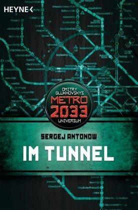 Im Tunnel / Metro 2033 Universum Bd.5 - Antonow, Sergej