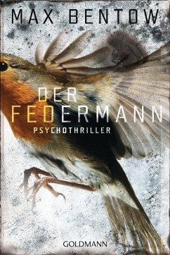 Der Federmann / Nils Trojan Bd.1 - Bentow, Max