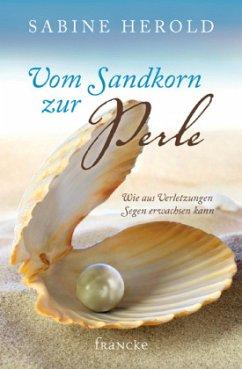 Vom Sandkorn zur Perle - Herold, Sabine