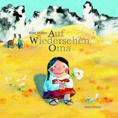 Auf Wiedersehen Oma - Müller, Birte