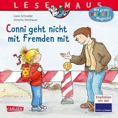 Conni geht nicht mit Fremden mit / Lesemaus Bd.137 - Schneider, Liane; Steinhauer, Annette