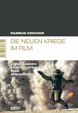 Die neuen Kriege im Film: Jugoslawien - Zentralafrika - Irak - Afghanistan