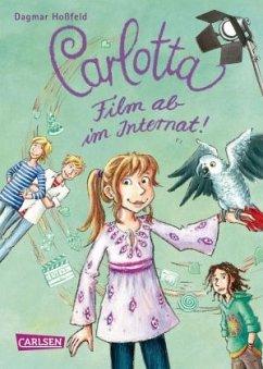 Film ab im Internat! / Carlotta Bd.3 - Hoßfeld, Dagmar