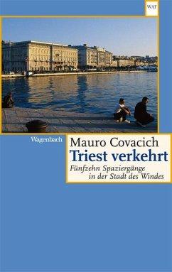 Triest verkehrt - Covacich, Mauro
