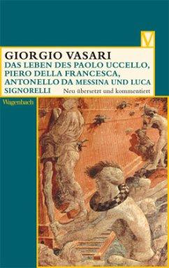 Das Leben des Paolo Uccello, Piero della France...