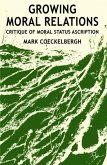 Growing Moral Relations: Critique of Moral Status Ascription
