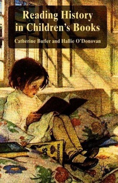 Reading History in Children's Books von Catherine Butler ...