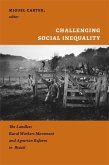 Challenging Social Inequality: The Landless Rural Workers Movement and Agrarian Reform in Brazil