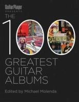 Guitar Player Presents the 100 Greatest Guitar Albums