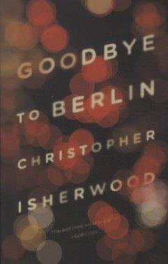 Goodbye to Berlin - Isherwood, Christopher