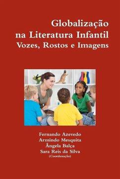 Globaliza O Na Literatura Infantil. Vozes, Rostos E Imagens - Azevedo, Fernando; Mesquita, Armindo; Bal a., Ngela