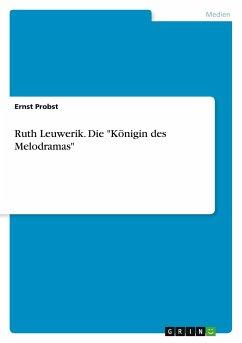 Ruth Leuwerik. Die ´´Königin des Melodramas´´