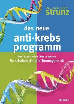 Das neue Anti-Krebs-Programm - Strunz, Ulrich