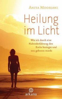 Heilung im Licht - Moorjani, Anita