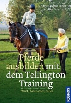 Pferde ausbilden mit dem Tellington-Training - Tellington-Jones, Linda;Pabel, Andrea