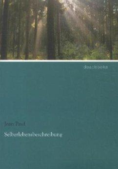 Selberlebensbeschreibung - Jean Paul