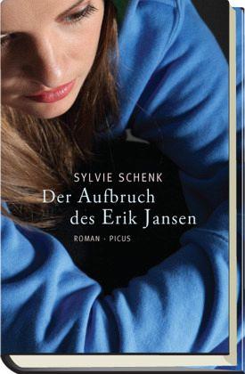 Der Aufbruch des Erik Jansen - Schenk, Sylvie