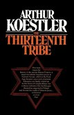 The Thirteenth Tribe the Khazar Empire and Its Heritage