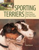 Sporting Terriers: Their Form, Their Function and Their Future