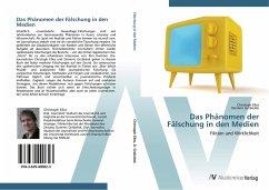9783639400823 - Elles, Christoph Grzbielok, Dominic: Das Phänomen der Fälschung in den Medien - Buch